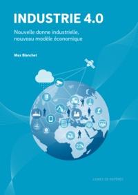 Max Blanchet - Industrie 4.0 nouvelle donne industrielle, nouveau.