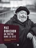 Max Bobichon - Un prêtre dans la cité.