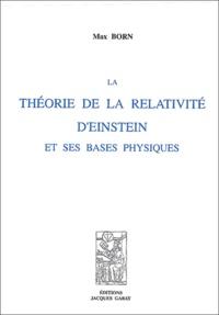 Max Born - La théorie de la relativité d'Einstein et ses bases physiques.