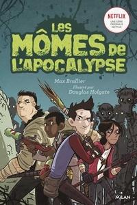 Max Brallier - Les mômes de l'apocalypse, Tome 01 - Les mômes de l'apocalypse.