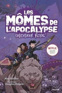 Max Brallier - Les mômes de l'apocalypse, Tome 03 - Cauchemar royal.
