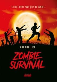 Max Brallier - Zombie survival - Le livre dont vous êtes le zombie !.