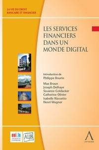 Max Braun et Joseph Delhaye - Les services financiers dans un monde digital - Défis juridiques d'aujourd'hui et de demain.