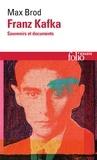 Max Brod - Franz Kafka - Souvenirs et documents.