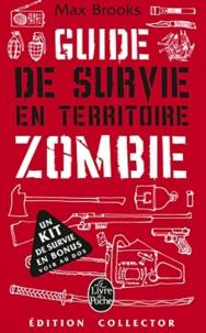 Max Brooks - Guide de survie en territoire Zombie - Edition collector.