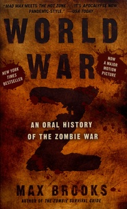 Max Brooks - World War Z - An Oral History of the Zombie War.