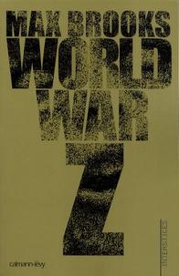 World War Z - Une histoire orale de la Guerre des Zombies.pdf