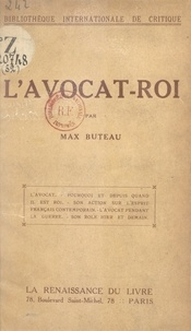 Max Buteau - L'avocat-roi.