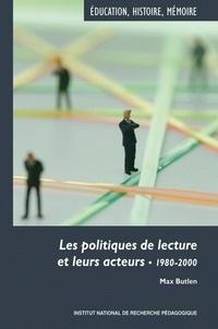 Max Butlen - Les politiques de lecture et leurs acteurs - 1980-2000.