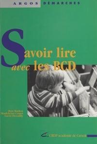 Max Butlen - Savoir lire avec les bibliothèques centres documentaires.