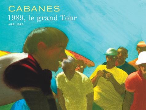 Max Cabanes - 1989, le grand Tour.