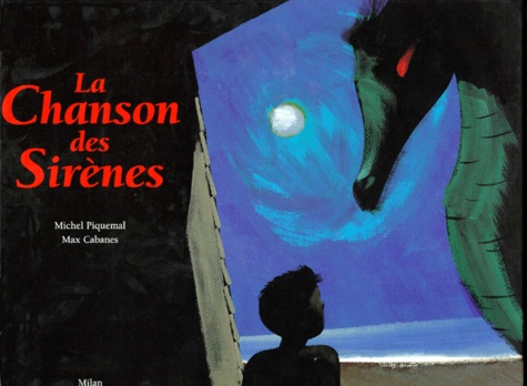 Max Cabanes et Michel Piquemal - La chanson des sirènes.