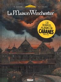 Max Cabanes et Marie-Charlotte Delmas - La Maison Winchester.