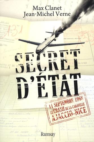 Max Clanet et Jean-Michel Verne - Secret d'Etat - 11 septembre 1968, le crash de la Caravelle Ajaccio-Nice.