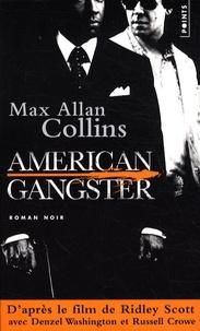 Max Collins - American gangster - D'après une histoire vraie.
