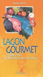 Max Coste - Lagon gourmet - 55 recettes de poissons & crustacés.
