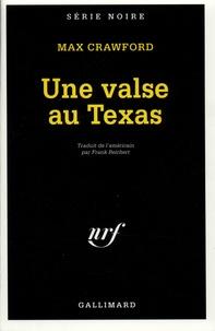 Max Crawford - Une valse au Texas.