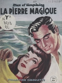 Max d'Amplaing et Jean Maursanne - La pierre magique.