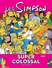 Max Davison et Phil Ortiz - Les Simpson - Super colossal Tome 5 : .