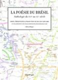 Max de Carvalho - La poésie du Brésil, du XVIe au XXe siècle - Edition bilingue français-portugais.