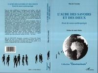 Max de Ceccatty - L'aube des savoirs et des dieux - Essai de neuro-anthropologie.