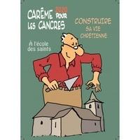 Max de Longchamp - Carême pour les cancres à l'école des saints - Construire sa vie chrétienne.