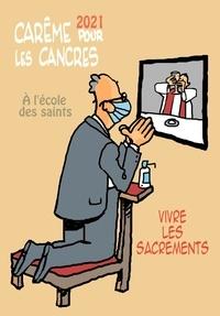 Max de Longchamp - Carême pour les cancres à l'école des saints - Vivre les sacrements.
