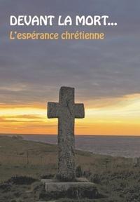 Max de Longchamp - Devant la mort... - L'espérance chrétienne.