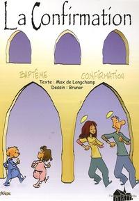 Max de Longchamp - La Confirmation - Une catéchèse en profondeur.