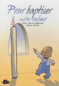 Max de Longchamp - Pour baptiser notre enfant.