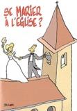 Max de Longchamp - Se marier à l'Eglise ?.