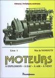 Max de Nansouty - Moteurs à explosion, à eau, à air, à vent - Tome 1.