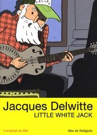 Max de Radiguès - Jacques Delwitte  : Little White Jack.
