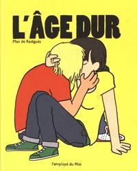 Max de Radiguès - L'âge dur.