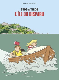 Max de Radiguès - Stig & Tilde Tome 1 : L'île du disparu.