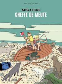 Max de Radiguès - Stig & Tilde Tome 2 : Cheffe de meute.