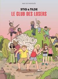 Max de Radiguès - Stig & Tilde Tome 3 : Le club des losers.