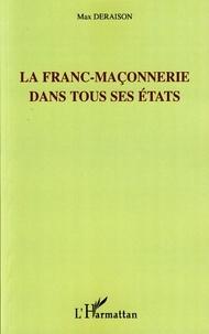 Max Deraison - Franc maçonnerie dans tous ses états.