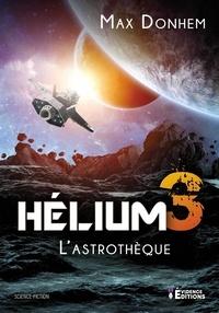 Max Donhem - Hélium 3 - L'astrothèque.