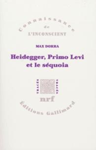 Max Dorra - Heidegger, Primo Levi et le séquoia. - La double inconscience.