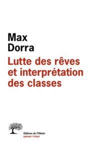 Max Dorra - Lutte des rêves et interprétation des classes - Démontage d'un tour d'illusion.