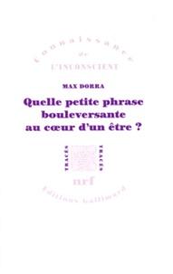 Max Dorra - Quelle petite phrase bouleversante au coeur d'un être ? - Proust, Freud, Spinoza.