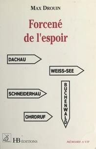 Max Drouin - Forcené de l'espoir.