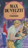 Max Du Veuzit - L'automate.