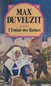 Max Du Veuzit - L'enfant des ruines.