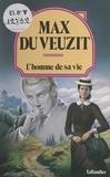 Max Du Veuzit - L'homme de sa vie - Montjoya.