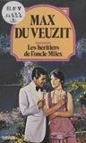 Max Du Veuzit - Les héritiers de l'oncle Milex.
