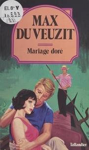 Max Du Veuzit - Mariage doré.