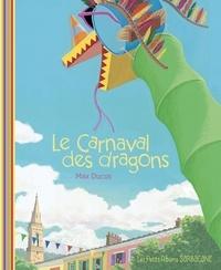 Max Ducos - Le carnaval des dragons.