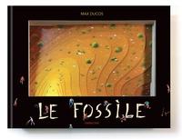 Max Ducos - Le fossile.